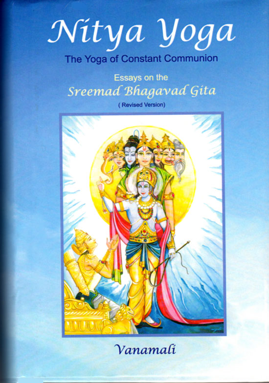 bhagavad gita new 2015 edition completely revised and enlarged by vana nitya yoga the yoga of constant communion